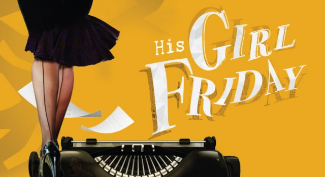 His Girl Friday at the La Jolla Playhouse