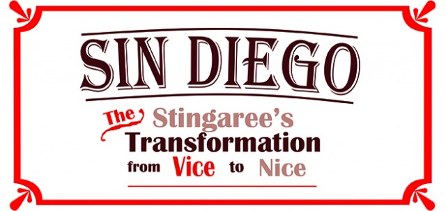 SIN DIEGO: The Stingaree's Transformation from Vice to Nice