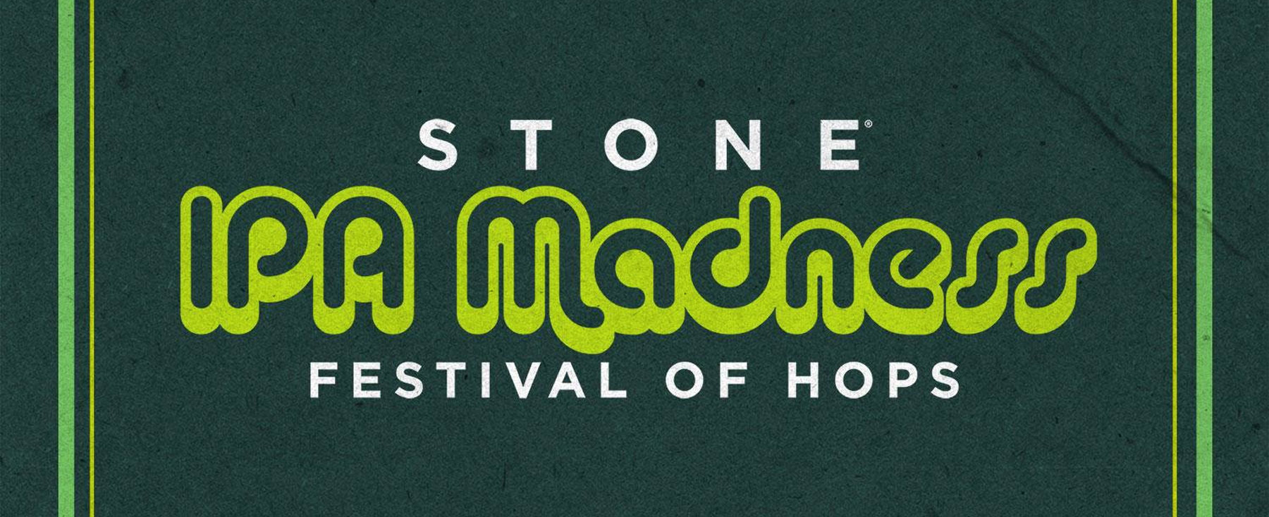 Stone IPA Madness - Festival Of Hops