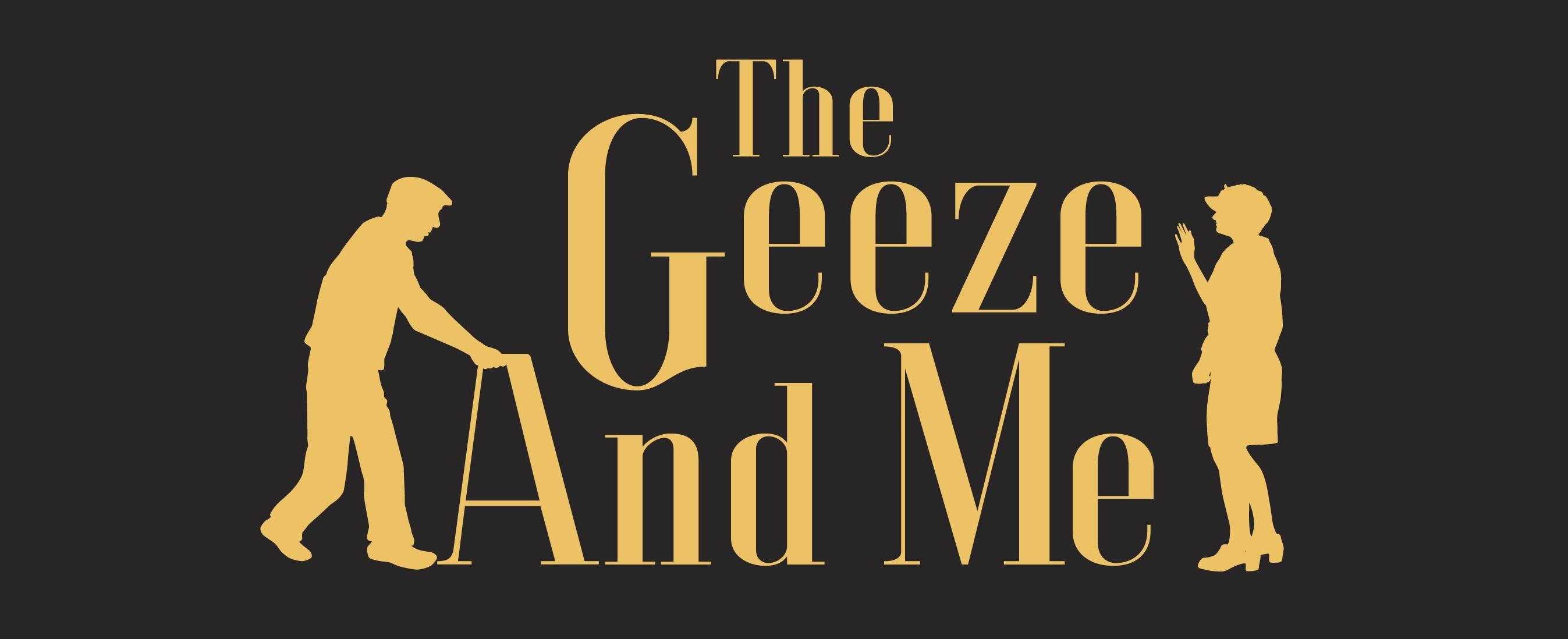 The Geeze & Me