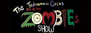 Zombie show at Technomania Circus San Diego 2013