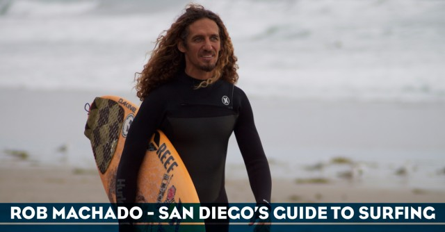 Rob Machado - San Diego's Guide to Surfing