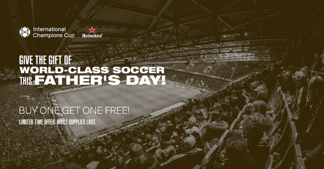 A Special Father's Day Offer From The International Champions Cup
